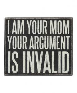 Another great find on #zulily! 'I Am Your Mom' Box Sign by Primitives by Kathy #zulilyfinds: Box Sign, Signs, Quotes, Boxes, Funny, So True, Mom, I Am, Kid