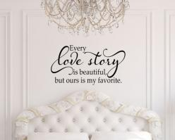 Every Love Story is Beautiful Wall Decal - Master Bedroom Decor - Wedding Gift - Love Wall Decals: Bedroom Decor, Bedroomdecor Bedroomdesigns, Wedding Gift, Bedroom Makeovers, Wall Decals, Master Bedrooms, Bedroom Vinyl, Decals Masterbedrooms, Bedroom Ide