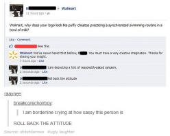 "HAHAHAHAHAHA I'm laughing so hard I'm crying! Oh my god. ""roll back the attitude"": Attitude, Giggle, Funny Stuff, Humor, Funnies, Walmart"