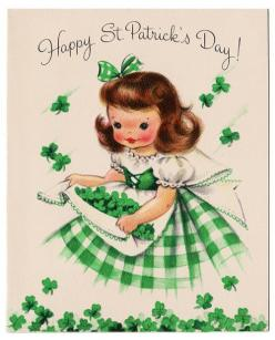 Happy St Patricks Day to my wonderful Grandma and her sisters THE  RYAN GIRLS!!!  Love and miss you so much!!: Stpatricks, St. Patrick'S Day, Greeting Card, Vintage St, Happy St, St Patrick'S Day, St Patricks, Vintage Cards