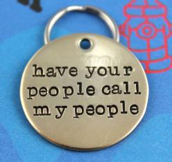 Have Your People Call My People dog tag | Etsy: Unique Pet, Dogs, Dog Tags, Handstamped Nu, People Call