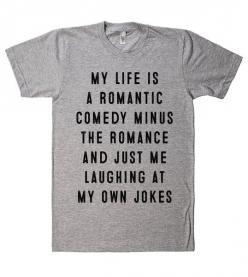 Hehe a girl at my school was wearing this shirt today and I thougt it was awesome!!! :) – Shirtoopia: Awesome Funny Shirts, Humorous Tshirts, Girl, School, Awesome Shirts, My Life, Shirt Today, Romantic Comedy, T Shirts