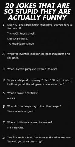 Jokes That Are So Dumb, They Are Actually Funny (There are 20, you just have to go to the page to see them): 20 Jokes, Funny Sassy Quotes, Dumb Jokes Lmfao, Dumb Jokes That Are Funny, Funny Jokes, Stupid Jokes That Are Funny, Funny Stuff, Funny Humor Laug