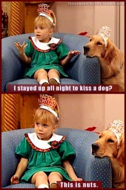 Michelle Tanner telling it like it is I wanted to be her so bad when I was little. Love the Olsen twins :): Newyears, Happy New Year, My Life, Funny, Fullhouse, New Years Eve, Full House