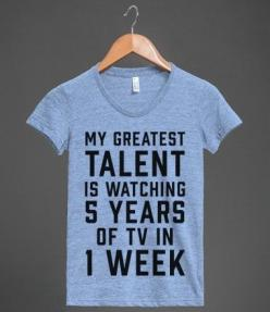 My Greatest Talent Is Watching 5 Years Worth Of TV In 1 Week | Athletic T-shirt | Skreened: Greatest Talent, Funny T-Shirt, Netflix Shirt, 5 Years, Tshirt, Sherlock Shirt