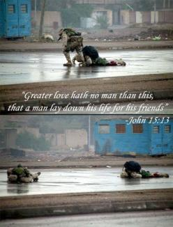 No Greater Love. So sad. Respect for our fallen heroes.: John 15 13, Greater, Life, Quotes, Military