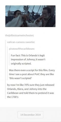 No idea how true any of this is. Probably not... But I just repinned for that last comment hahaha!!: Funny Pirates Of The Caribbean, Pirates Of The Caribbean Funny, Potc Funny, Pirates Of The Carribean Funny, Movie, Unscripted Pirates, 1700 S, Pirates Fun
