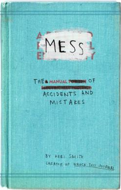 Now here's a whole series of journals I could write!  ;-)  #write #mytumblr: Manual, Mistakes, Books, Idea, Accidents, Mess, Keri Smith