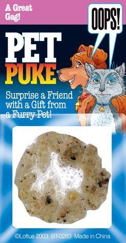 PET PUKE...... Mom... Brandy puked on the carpet! Looks so real it will even fool the cat. www.theonestopfunshop.com: Pet Puke, Brandy Puked, Pets, Carpet, Prank Staff, Products, Small Animals