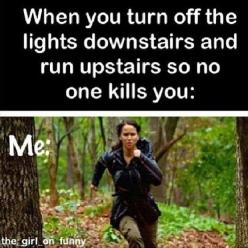 Running Upstairs at night: Funny Pictures, My Life, Hunger Games, Thought, Hungergames, So True, Funny Stuff, Humor