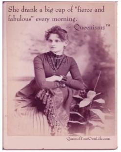 "She drank a big cup of ""fierce and fabulous"" every morning. --Queenisms: Queenisms, Cups, Fabulous Friday Quotes, Fierce, Inspirational Quotes, Favorite Quotes, Women"