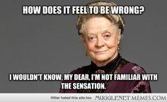 Technically from Downton Abbey, but I think it fits McGonagall too ...