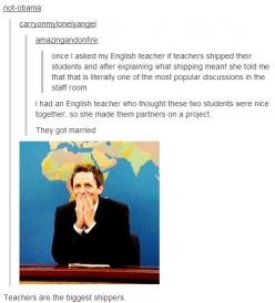THAT. IS. AWESOME.why didnt i had a teacher like that would have spared me so much drama XD: Teachers Ship, Shipping Fandom Funny, English Teachers, Funny Stuff, Shipping Students, Funny Textposts, So Funny, Awesome Is, High Schools