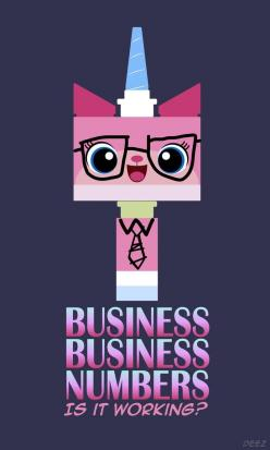 The LEGO Movie  Uni-Kitty Business Numbers Quote: The Lego Movie Quotes, Business Numbers, The Lego Movie Unikitty, Business Unikitty, Business Kitty, Unikitty Business, Lego Quote, The Lego Movie Funny