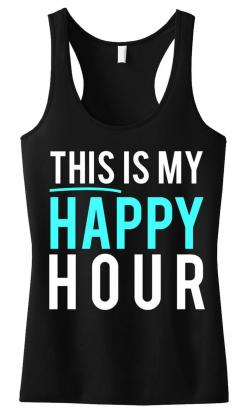 This Is My Happy Hour #Workout #Tank -- By #NobullWomanApparel, ON SALE for only $22.49! Click here to buy http://nobullwoman-apparel.com/collections/fitness-tanks-workout-shirts/products/this-is-my-happy-hour-workout-tanktop: Happy Hour, 24 99, Workout T