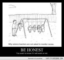 Why science teachers are not asked to monitor recess.: Monitor Recess, Tehehe Yeeaah, Big Brothers, Science Teachers, 7Th Grade Science, Playground Physics, Amber Decker, Hmmmm Lol