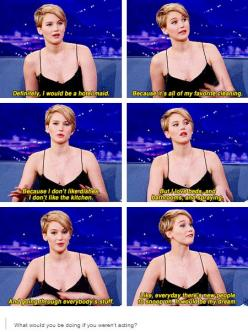 Interviewer: what would you be doing if you weren't acting?-- Jennifer Lawrence: Quote, Dream Job, Hunger Games, Hungergames, Jenniferlawrence, Jlaw, Jennifer Lawrence, J Law
