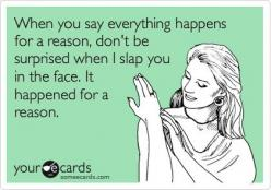 My thoughts exactly! I hate this saying, yet so many people say it!!!!!: Infertility Humor, Funny Pics, Bahahahaha Awesome, Memes Infertility, Infertility Miscarriage, Funny Quotes, E Cards