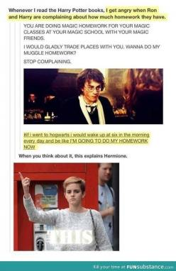 Would totally be Hermione at Hogwarts!!! I wouldn't want to be kicked out of Hogwarts and have to go back to muggle world..: Harrypotter, Truth, So True, Wizard, Harry Potter, Magic Homework, Potterhead, Fandom, Explains Hermione