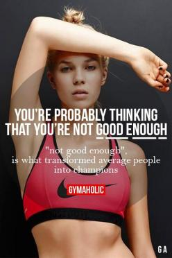 "gymaaholic:  You're Probably Thinking That You're Not Good Enough ""Not good enough"", is what transformed average people into champions. http://www.gymaholic.co: Champion, Health Inspiration Fitness, Fitblr Fitspo, Motivation Workout Fitness, Weight Loss,"