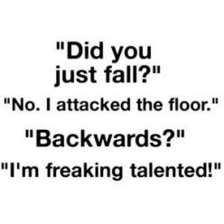 I'm freaking talented!: I M Freaking, Floor, My Life, Funny Quotes, Funny Stuff, Funnies, Things, Freaking Talented