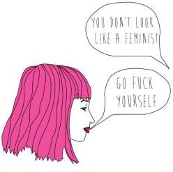 """lipstick-feminists:    [drawing: a person with pink hair responds to """"You don't look like a feminist"""" with """"go fuck yourself""""]: Equality, Peace, Posts, Feminist Sweepstakes, Fly Feminist, Feminism Doesn T, Feminism Feminality, Art Inspirations"""
