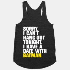 Lol oh man I need this. Total inside joke with Jase and I.: Batman Outfits, Batman And Batgirl, Awesome Shirts, Batman Stuff, Batman 3, Funny Batman Shirts, Batman Tank, Batman And Superman Funny