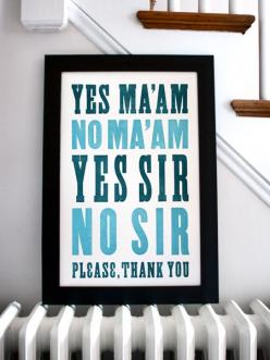 Southern manners. I believe in em. via @theoldtry: Manners Quotes, Idea, Southern Girl, Southern Manners, Southern Charm, Southern Quote, Kids, Room
