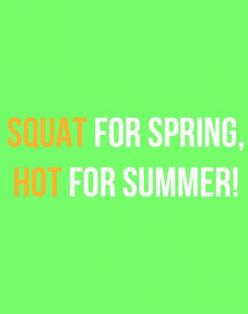 Squat for spring hot for summer: Motivation 25, 25 Photos, Workouts Outfits Quotes, Squats, Motivational Quotes, Healthy, Daily Motivation, Fitness Quotes, Fitness Motivation