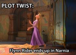 That would be a plot twist... If Disney still owned the rights to make Narnia movies.: Twists, Funny, Plot Twist, Movie, Tangled Plot, Flynn Rider, Disney, Narnia