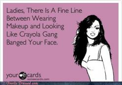 BAHAHAHA. It's funny because it's true. lol: Funny E Cards Lmfao, Bahahahahaha So True, Girls Knew, Clown Makeup, E Cards Funny, Ba Freakin Hahaha, Hahahahaha Some, Bahahaha Yep, Cards Miltonious