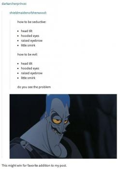 HAHAHA.- but this is seriously true. Darn seductive villains!!: Disney Movies, Hercules Disney Funny, Disney Hades Funny, Disney Hercules Funny, God Hahahahahaha, Disney Villains, Hades Hercules Funny, Hades Disney Funny, Disney Movie Funny