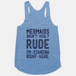 We are so tired of people acting like mermaids aren't real, too. You are not alone. Now get sassy, flip that tail fin, and go do mermaid things and prove that mermaids ARE real with this trendy,... | Beautiful Designs on Graphic Tees, Tanks and Long S