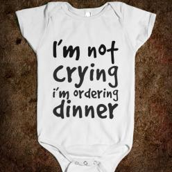 """I'm not crying, I'm ordering dinner"" lol!: Baby Communication, Funny Onesie, Hungry Baby, Hahaha That S Awesome, Hahaha Awesome, Hahaha This, Funny Baby Onesie, Funny Babies"