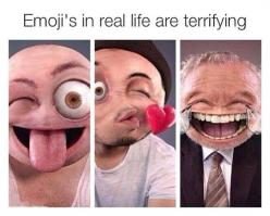 Emojis are creepy... - The Meta Picture: Real Life, Funny Quotes, Emojis, Humor, Funnies
