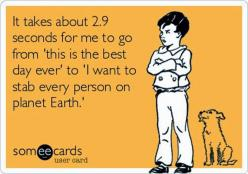 : Long Work Week Humor, Pms Ecards, Bipolar Humor, My Life, Long Day Quotes Funny, Planet Earth, Funny Ecards, Bipolar Ecards, Bipolar Funny