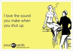 Most people should do this most of the time. . .at least around me. Thanks to those of you who comply!: Ecard Funny, Business Cards, Shhh Lol, Ecards Funny Shyt, Funny Teen Quotes, Ecards Funny Truths, True Stories, Teenage Daughters, E Cards