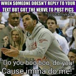 10 Drake Memes We All Can Relate To - NoWayGirl: Memes, Giggle, Drake, Boo Boo, Do You, Funny Stuff, Funnies, Hilarious