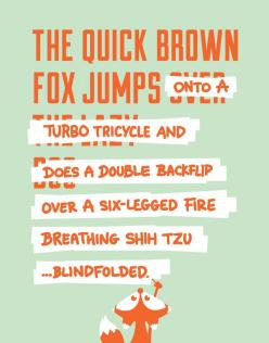 "For the typography freaks :) ""The quick brown fox is tired of jumping over the same lazy ass dog all the time. So, he decided to take matters into his own hands and switch up the pangram a little. He took some liberties."" Quick Brown Fox: Graphic"