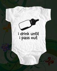 I drink until I pass out: Babies, Baby Clothes, Baby Girl, Funny, Baby Onesie, Baby Boy, Kid, Baby Stuff