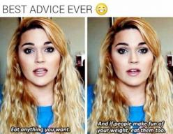 Probably The Best Advice Ever lol: Life Motto, Healthy Advice, New Life, My Life, Yearbook Quotes, Skinny Girls, True Stories, Senior Quotes