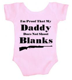 Proof That My Daddy Does Not Shoot Blanks Infant Funny OneSie: Funny Onesies, Idea, Daddy, Infant Funny, Proof, Baby, Shoot Blanks, Kid, Blanks Infant