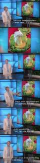 The one about the candle salad is hilarious because my grandma used to have me help her make those for family dinners when I was little.: Ellen Degeneres, Giggle, Funny Pictures, Candles, Funny Stuff, So Funny