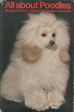 All About Poodles by Margaret Rothery Sheldon & Barbara Lockwood: Pet Poodles, Standard Poodles, Poodles Teacup, Vintage Book, Vintage Dogs, Poodles ️, Poodle Dogs, Best Poodles, Vintage Poodles