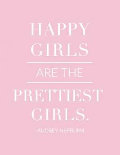"Happy Girls Are the Prettiest Girls - Audrey Hepburn - 8.5"" x 11"" Print: Prettiest Girls, Positive Happy Quotes Smiles, Happy Girls Are The Prettiest, Audrey Hepburn Quotes Happy, Positive Quotes For The Day, Quote Audrey Hepburn, Igigi Igigiquote"