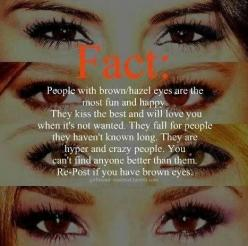 Love my hazel eyes: Brown Eyes, Quotes, Random, True, Hazel Eyes, Brown Eyed Girl