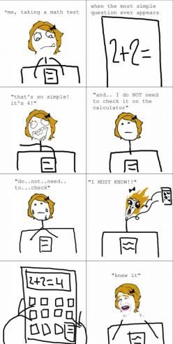 Hahaha I do this when I'm aloud to have a calculator: Math Test, Math Paranoia, My Life, Funny, So True, Things, Rage Comic