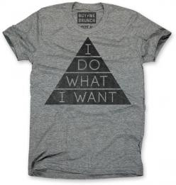 I Do What I Want Tee - a gift for your rebellious friends or family members :) Or If you're the type to say I Do What I Want, it might be good for you.: Tees, But, Fashion, Style, Tshirts, Buy, Brunch, T Shirts