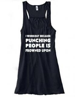 I Workout Because Punching People Is Frowned Upon Shirt - Workout Shirt - Crossfit Tank Top i need this: Workout Shirts, Fitness, Workout Gear, Crossfit Tank Tops, Running Shirts, Workout Clothes, Workout Tanks, Crossfit Tanks