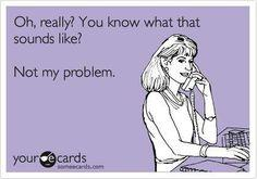 Oh how I would LOVE to say this to people on the phone.: Funny Work Ecards, Love Funny Ecard, Ecards Work, Ecards Humor, Work Sayings Funny, Funny Stuff, Not My Circus Not My Monkeys, Humor Ecards, Work Ecards Funny